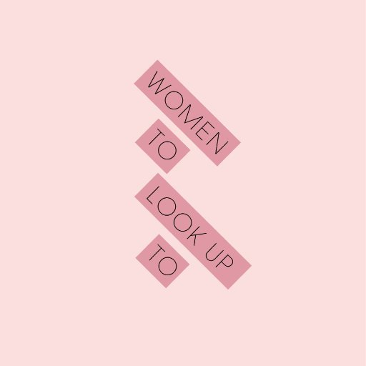 Women To Look Up To