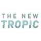The New Tropic