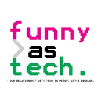 Funny as Tech