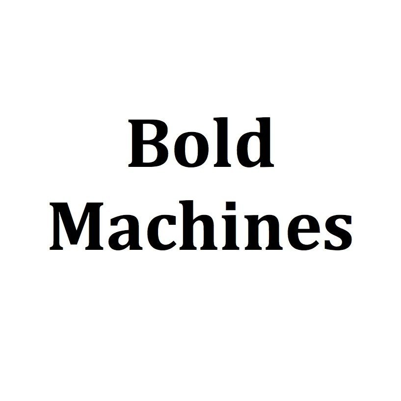 Bold Machines