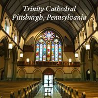 Trinity Cathedral - Pittsburgh, PA